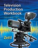 Zettl's Television Production Workbook, 12th (Broadcast and Production)