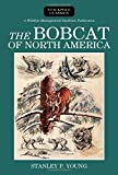 img - for The Bobcat of North America: Its History, Life Habits, Economic Status and Control, with List of Currently Recognized Subspecies (Wildlife Management Institute Classics) book / textbook / text book