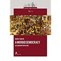 A Morbid Democracy: Old and New Populisms