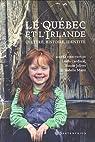 Le Quebec et l'Irlande : Culture, Histoire, Identité par Cardinal