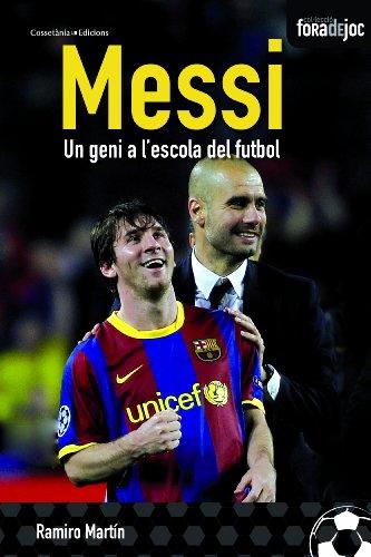 Descargar Libro Messi. Un Geni A L'escola Del Futbol Ramiro Martín Llanos