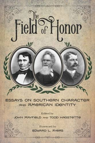 Download The Field of Honor: Essays on Southern Character and American Identity PDF