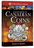 A Guide Book of Canadian Coins (Official Whitman Guidebook)