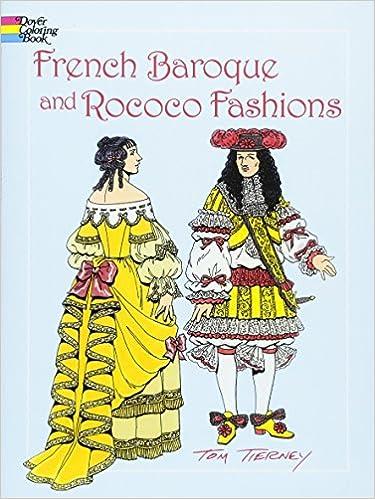 French Baroque and Rococo Fashions (Dover Fashion Coloring Book)