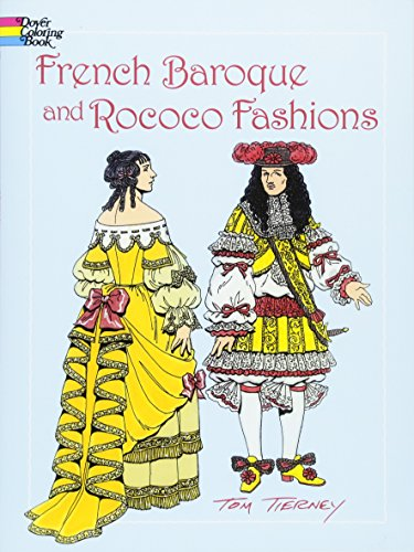 French Baroque and Rococo Fashions (Dover Fashion Coloring (French Dance Costumes)