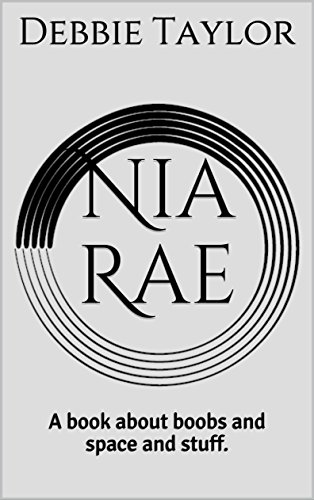 Nia Rae: A book about boobs and space and stuff. (The Kali Series 1)