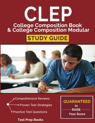 CLEP College Composition Book & College Composition Modular Study Guide: Test Prep, Practice Questions, & Practice Prompts