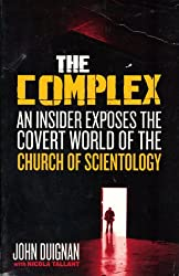 The Complex: An Insider Exposes the Covert World of the Church of Scientology