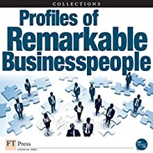 FT Press Delivers: Profiles of Remarkable Business People Audiobook by Fred Wiersema, Dean LeBaron, Michael F. Golden, John Kao, D. Michael Abrashoff, Gary Hirshberg, Nancy F. Koehn Narrated by Jay Snyder