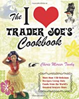 The I Love Trader Joe's Cookbook Front Cover
