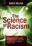 The Science of Racism, Russ Valiga, 1432783211