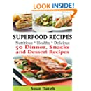 Superfood Recipes (Healthy Eats Book 2)