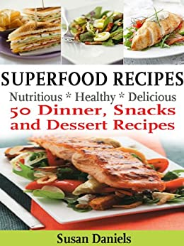 Superfood Recipes (Healthy Eats Book 2) by [Daniels, Susan]