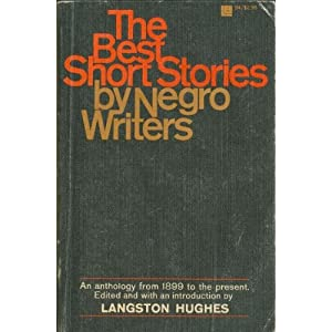 The Best Short Stories By Negro Writers an Anthology From 1899 to the Present
