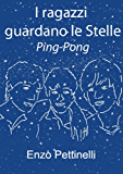 I ragazzi guardano le Stelle - Ping-Pong