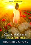 Endless Possibilities: Book 1 in The Spiritual Gifts Series