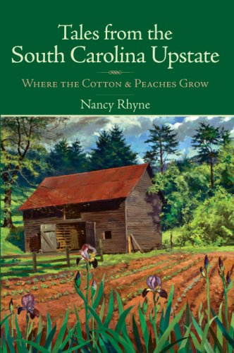 Download Tales from the South Carolina Upstate: Where the Cotton & Peaches Grow PDF