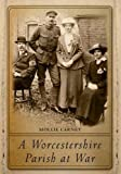 img - for A Worcestershire Parish at War by Mollie Carney (2010-06-01) book / textbook / text book