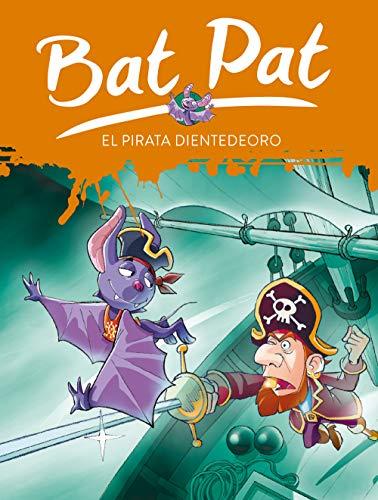 Bat Pat 4: el pirata Dientedeoro (Serie Bat Pat) Bat Pat