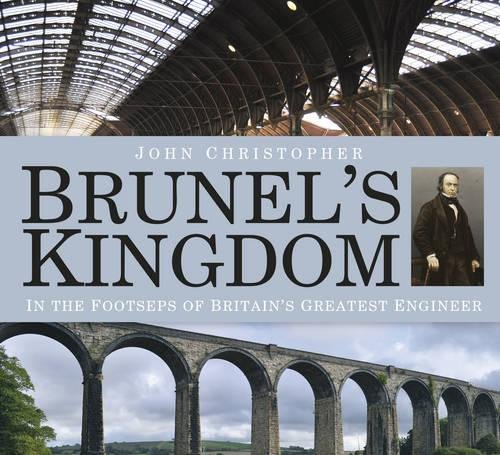 [BEST] Brunel's Kingdom: In the Footsteps of Britain's Greatest Engineer T.X.T