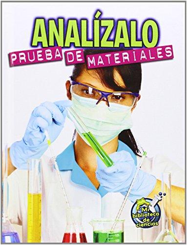 Analizalo: Prueba de Materiales (Analyze This: Testing Materials) (Mi Biblioteca de Ciencias 4-5 (My Science Library 4-5)) (Spanish Edition)