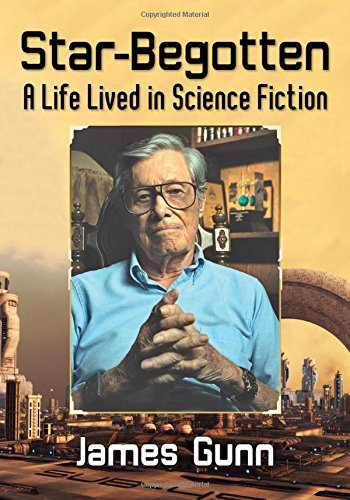 Download Star-Begotten: A Life Lived in Science Fiction pdf epub