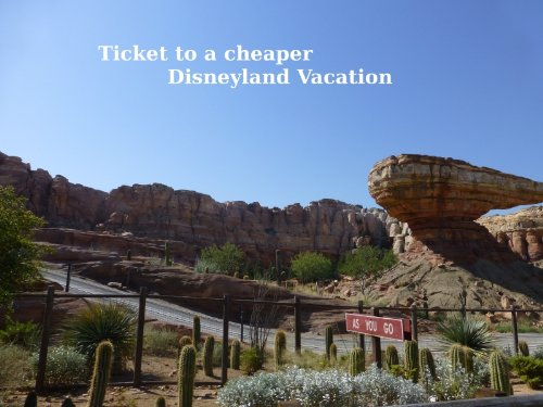 Ticket to a cheaper Disneyland vacation (Tickets For Disneyland)