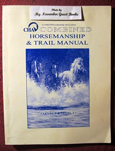 Certified Horsemanship Association Combined Horsemanship & Trail Manual: Level 1 & Level 2 - Mouth Show Bit