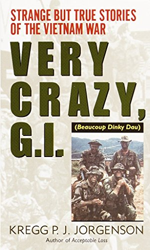 Very Crazy, G.I.!: Strange but True Stories of the Vietnam War (Vietnam Story Of)