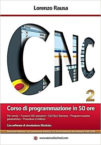 Book CNC Corso di programmazione in 50 ore (seconda edizione): Anteprima e download dei software su www.cncwebschool.com