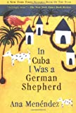 In Cuba I Was a German Shepherd, Ana Menendez, 080213887X