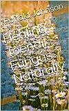Healing Toenail Fungus Naturally