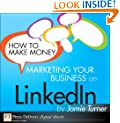 How to Make Money Marketing Your Business on LinkedIn (FT Press Delivers Marketing Shorts)