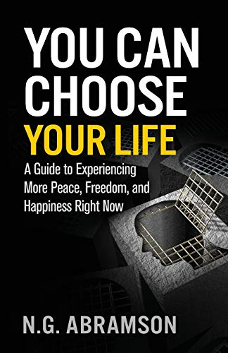 Pdf Self-Help You Can Choose Your Life: A Guide to Experiencing More Peace, Freedom, and Happiness Right Now