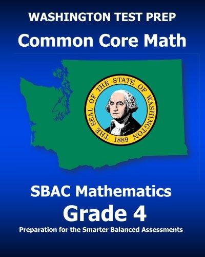 WASHINGTON TEST PREP Common Core Math SBAC Mathematics Grade 4: Preparation for the Smarter Balanced Assessments
