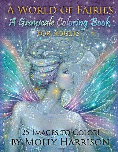 A World of Fairies - A Fantasy Grayscale Coloring Book for Adults: Flower Fairies, and Celestial Fairies by Molly Harrison Fantasy Art [Molly Harrison] (Tapa Blanda)
