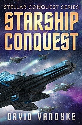 Starship Conquest (Stellar Conquest Series) (Volume 1)