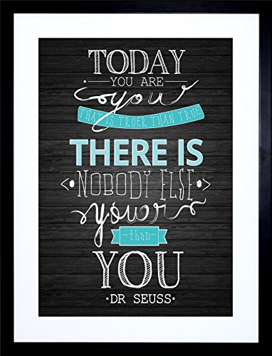 Today You are YOUER DR Seuss Quote ON Black Frame Art Print Picture F12X1180]()
