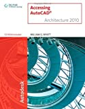 img - for Accessing AutoCAD Architecture 2010 1st edition by Wyatt, William G. (2009) Paperback book / textbook / text book
