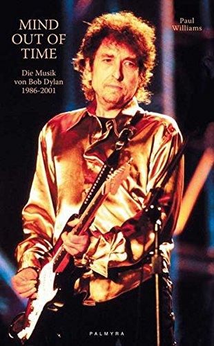 Mind out of time. Die Musik von Bob Dylan 1986-2001