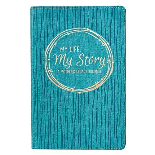 My Life, My Story, A Mothers Legacy Journal
