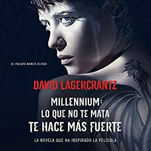 Lo que no te mata te hace mï¿œs fuerte Serie Millennium 4: Amazon.es: Libros