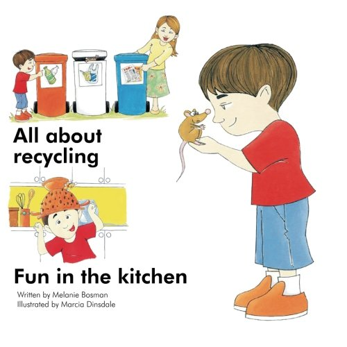 All about recycling: Including a second title - Fun in the kitchen (The Adventures of Riley and Tiny) (Volume 1) ebook