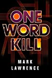 One Word Kill (Impossible Times Book 1): more info