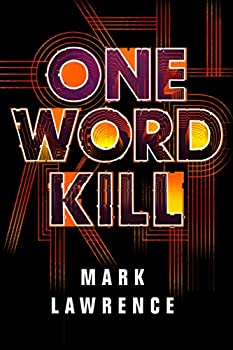 One Word Kill by Mark Lawrence science fiction and fantasy book and audiobook reviews