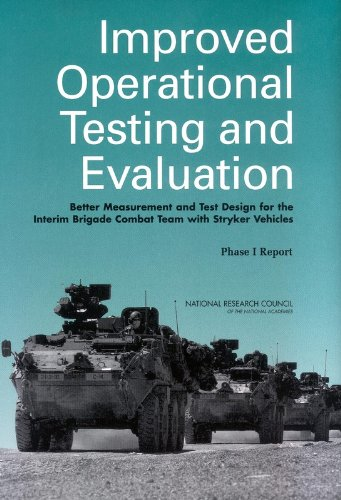Improved Operational Testing and Evaluation: Better Measurement and Test Design for the Interim Brigade Combat Team with Stryker Vehicles: Phase I Report PDF