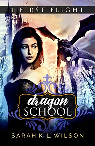 Dragon School: First Flight by [Wilson, Sarah K. L.]