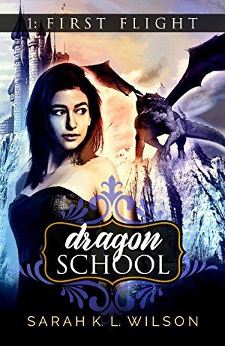 Dragon School: First Flight by [Wilson, Sarah K. L.]