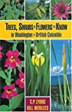 Trees, Shrubs and Flowers to Know in Washington and British Columbia, Chess Lyons and William J. Merilees, 1551050625