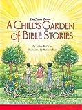 A Child's Garden of Bible Stories, Arthur Gross, 0758608586